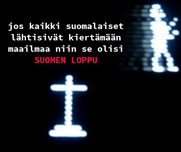 Jos kaikki suomalaiset lähtisivät kiertämään maailmaa niin se olisi SUOMEN LOPPU - HS.fi - Kulkuri.org