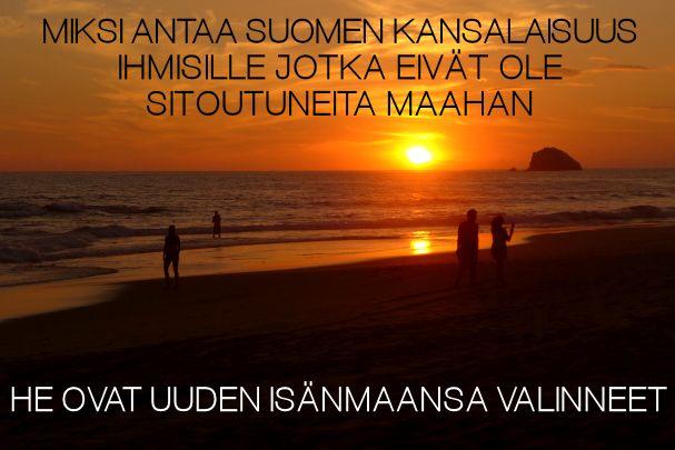 Miksi antaa Suomen kansalaisuus ihmisille jotka eivät ole sitoutuneita maahan, ovat isänmaansa valinneet - Kulkuri.org