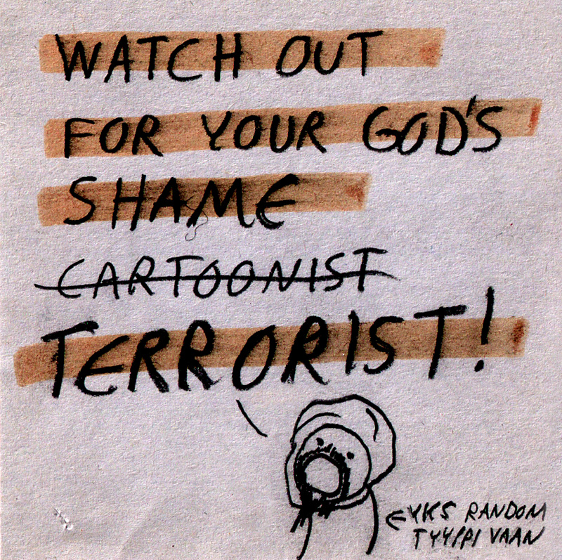 Watch out for your God's shame cartoonist / terrorist - Petri Koikkalainen